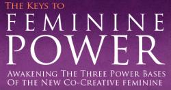 Feminine Power Gathering   The Keys to Feminine Power