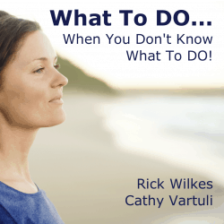 What To DO... When You Don't Know What To DO!