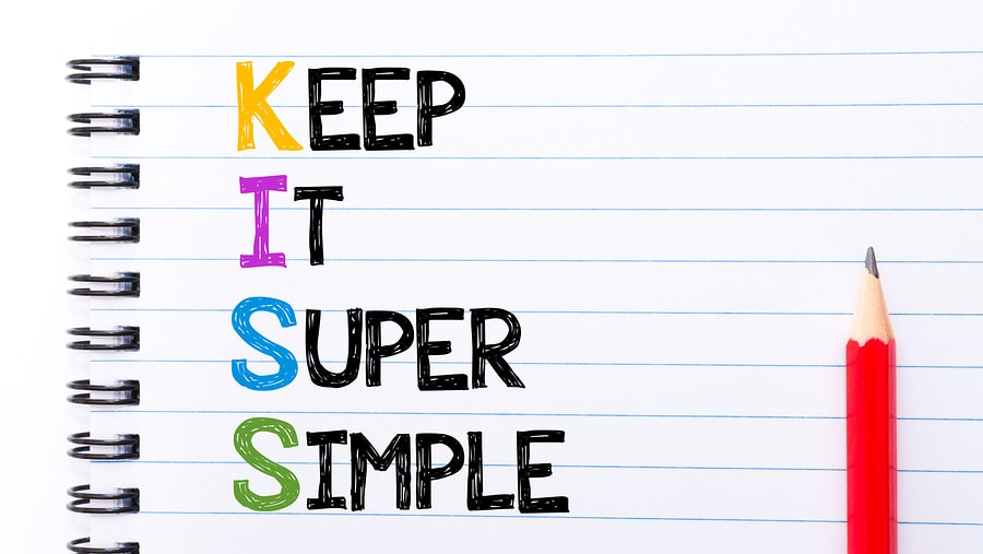 When to KISS – Keep It Super Simple 1